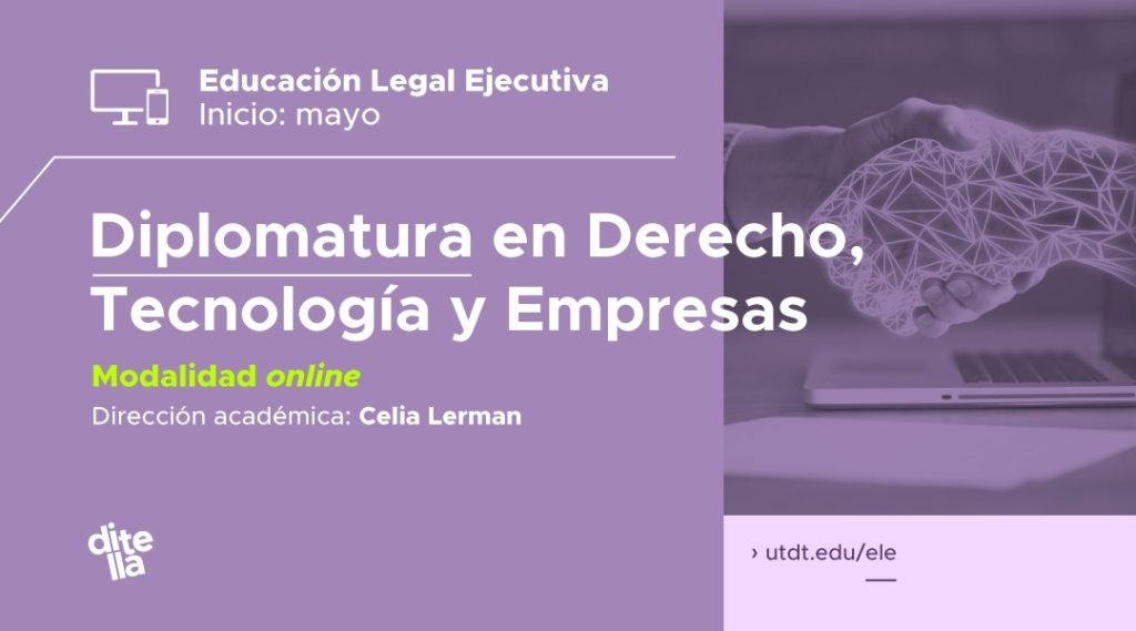 Celia Lerman Directs the Diploma in Law, Technology and Business at Universidad Torcuato Di Tella